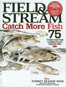 Field & Stream Magazine 4/1/2008