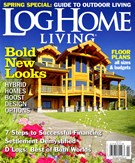 Log Home Living Magazine 4/1/2013