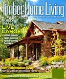 Timber Home Living Magazine 4/1/2013