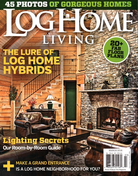 Log Home Living Cover - 3/1/2016