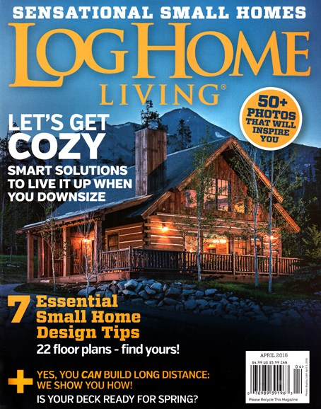 Log Home Living Cover - 4/1/2016