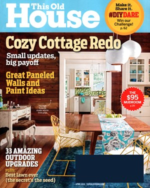 This Old House Magazine | 4/1/2016 Cover