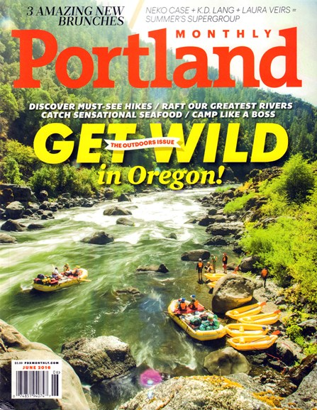 Portland Monthly Cover - 6/1/2016