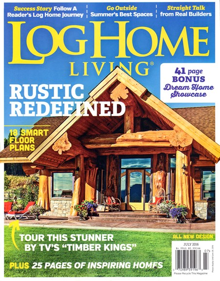 Log Home Living Cover - 7/1/2016