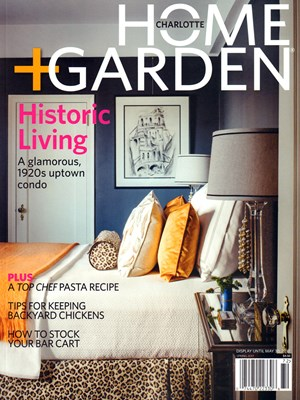 Charlotte Home and Garden Magazine | 3/1/2017 Cover