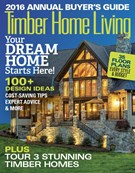 Timber Home Living Magazine 1/1/2016