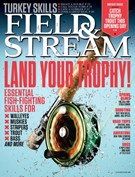 Field & Stream Magazine 4/1/2013