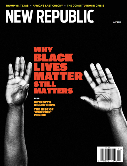 The New Republic Cover - 5/1/2017