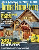 Timber Home Living Magazine 1/1/2017