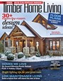 Timber Home Living Magazine | 11/2017 Cover