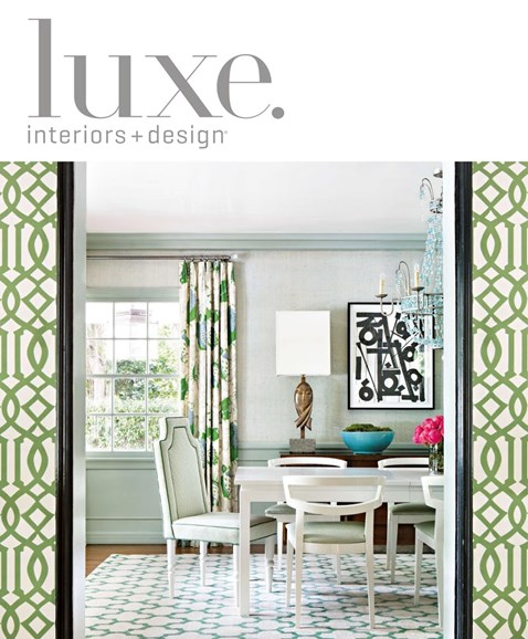 Luxe Interiors & Design Cover - 7/1/2018