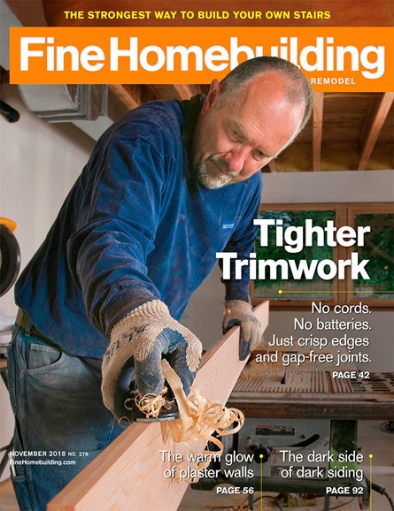 Fine Homebuilding Cover - 11/1/2018