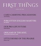 First Things Magazine 6/1/2018