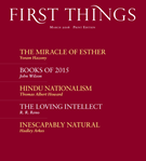 First Things Magazine 3/1/2016