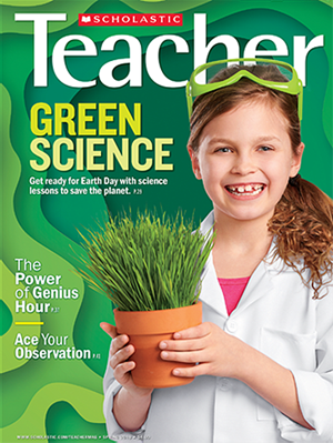 Scholastic Teacher Magazine | 3/1/2019 Cover