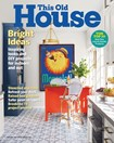 This Old House Magazine | 5/1/2019 Cover