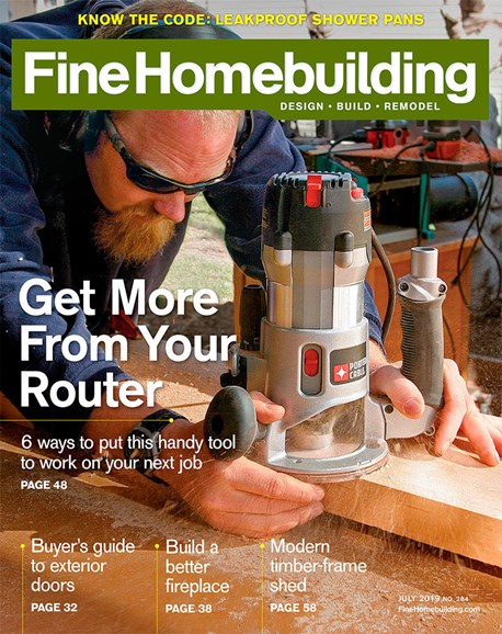 Fine Homebuilding Cover - 7/1/2019