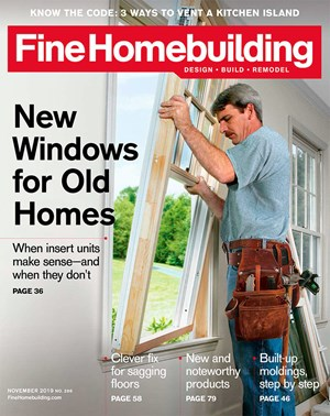Fine Homebuilding Magazine | 11/2019 Cover