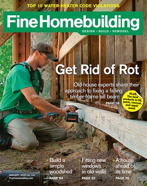 Fine Homebuilding Magazine | 1/2020 Cover