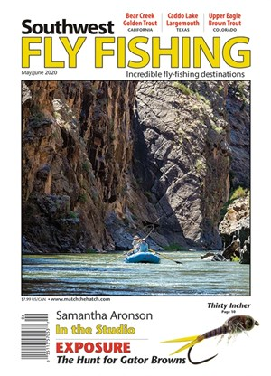 Southwest Fly Fishing Magazine | 5/1/2020 Cover